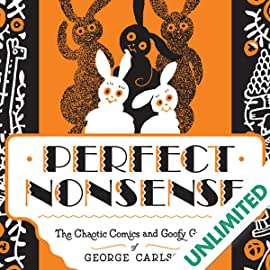 Perfect Nonsense: The Chaotic Comics and Goofy Games of George Carlson