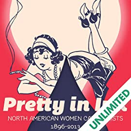 Pretty in Ink: North American Women Cartoonists 1896–2010