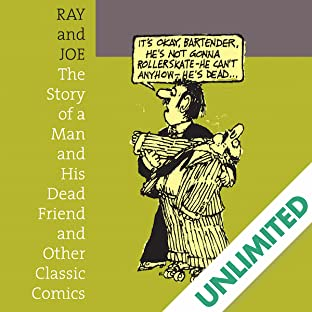 Ray and Joe: The Story of a Man and His Dead Friend and Other Classic Comics