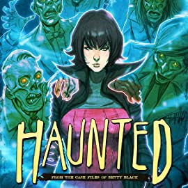 Haunted: From The Case Files of Betty Black