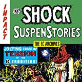 The EC Archives: Shock Suspenstories