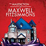 The Malediction of Maxwell Fitzsimmons