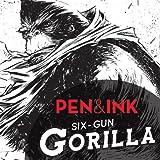 Six Gun Gorilla: Pen & Ink