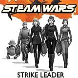Steam Wars: Strike Leader