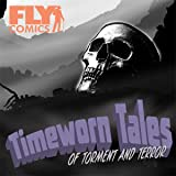 Timeworn Tales of Torment and Terror