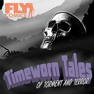 Timeworn Tales of Torment and Terror