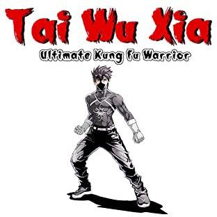 Tai Wu Xia - Ultimate Kung Fu Warrior