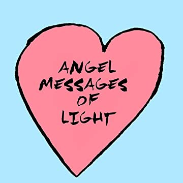 Angel Messages Of Light