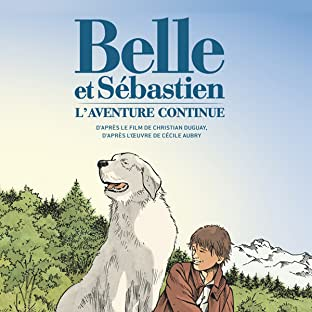 Belle & Sebastien - L'Aventure Continue