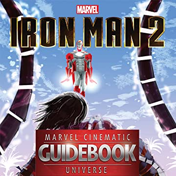 Guidebook to the Marvel Cinematic Universe: Marvel's Iron Man 2