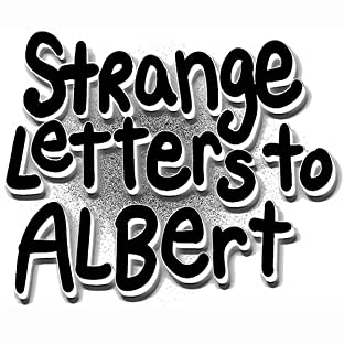 Strange Letters To Albert