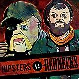 Hipsters Vs. Rednecks