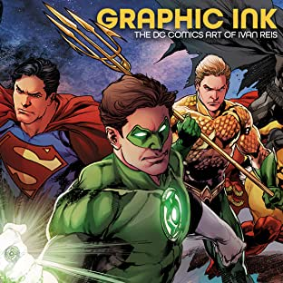 Graphic Ink: The DC Comics Art of Ivan Reis