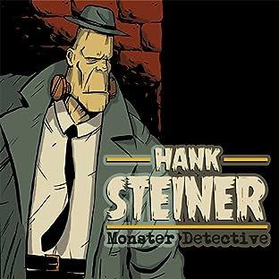 Hank Steiner: Monster Detective