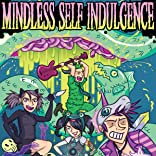 Adventures Into Mindless Self Indulgence