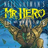 Neil Gaiman's Mr. Hero- The Newmatic Man