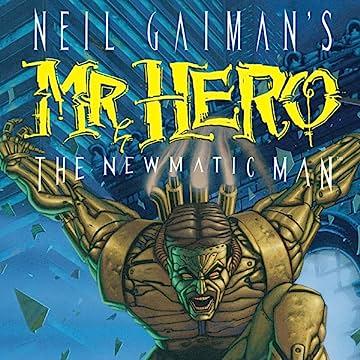 Neil Gaiman's Mr. Hero- The Newmatic Man