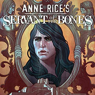 Anne Rice's Servant of the Bones