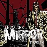 Into the Mirror - German