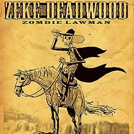 Zeke Deadwood: Zombie Lawman