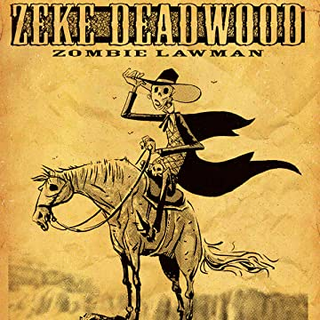 Zeke Deadwood: Zombie Lawman