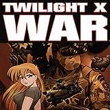 Twilight X War Vol 1