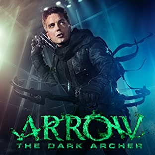Arrow: The Dark Archer (2016-)