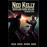Ned Kelly - Ironclad Alien Killer