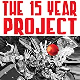 The 15 Year Project