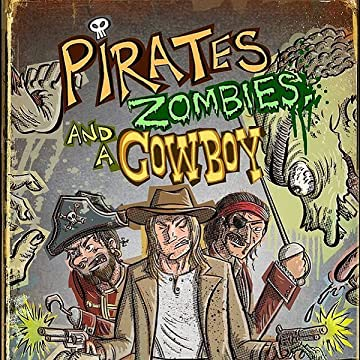 Pirates, Zombies, And A Cowboy