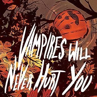 Vampires Will Never Hurt You