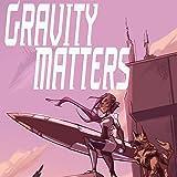Gravity Matters