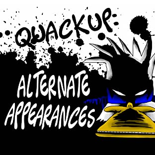 Quackup: Alternate Appearances