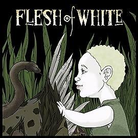Flesh of White