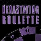 Devastating Roulette