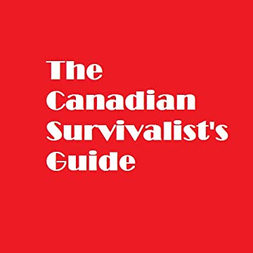 The Canadian Survivalist's Guide: The Journey Begins