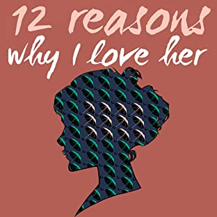 12 Reasons Why I Love Her