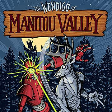 The Wendigo of Manitou Valley: Monster