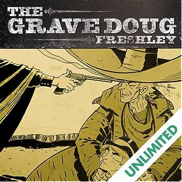 The Grave Doug Freshley