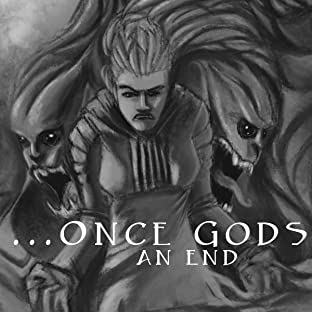 ...Once Gods: An End