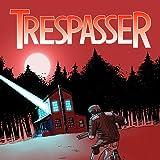Trespasser