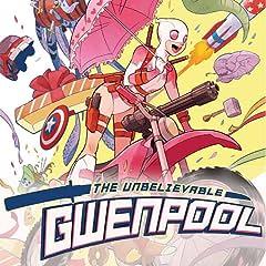 Gwenpool, The Unbelievable (2016-2018)
