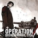 Operation Broken Wings 1936