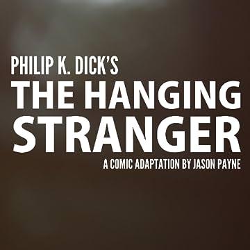 Philip K. Dick's The Hanging Stranger