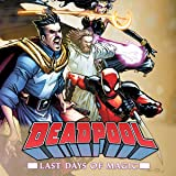 Deadpool: Last Days of Magic
