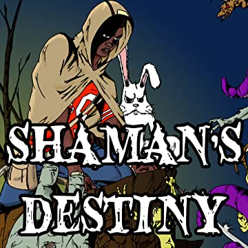 Shaman's Destiny: Straight out of Mexico