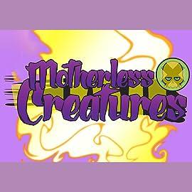 Motherless Creatures