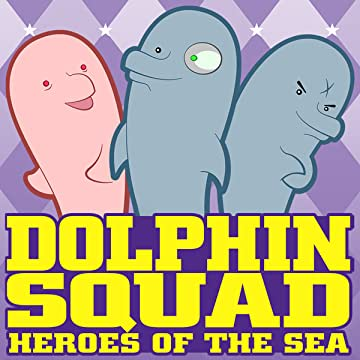 Dolphin Squad - Heroes of the Sea