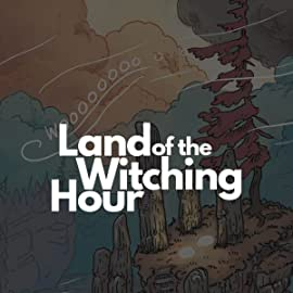 Land of the Witching Hour