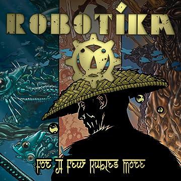 Robotika: For a Few Rubles More